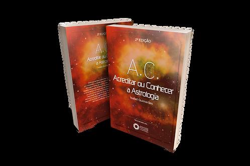 2ª Edição - AC - Acreditar ou Conhecer a Astrologia