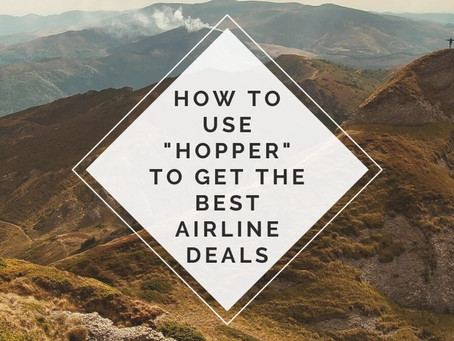 "How to use ""Hopper"" to Get the Best Airline Deals"