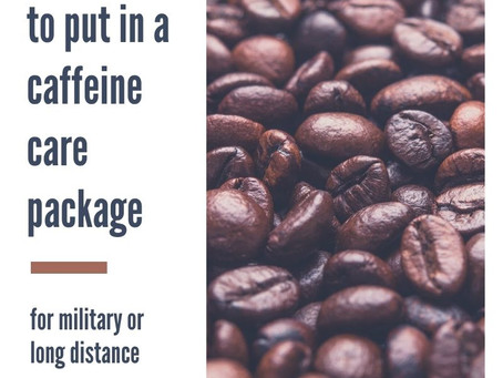 What's In My Care Package: Caffeine Edition