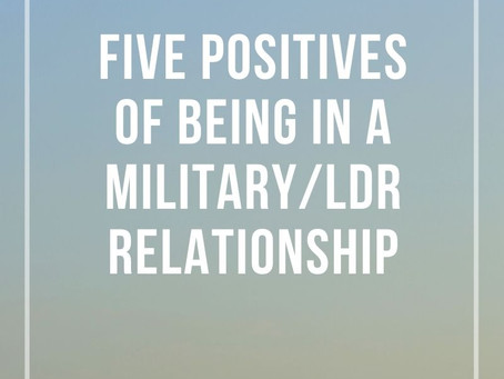 Five Positives to Being in a Military/Long-Distance Relationship