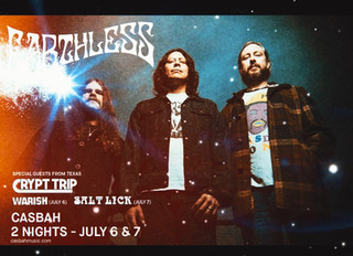 NEXT UP: July 6 & 7 shows at Casbah in San Diego