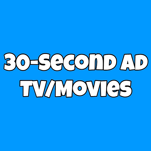 30-Second Ad for TV or Movie - 1 Day