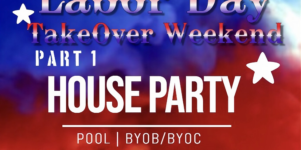 Texas Swirl Labor Day TakeOver : House Party