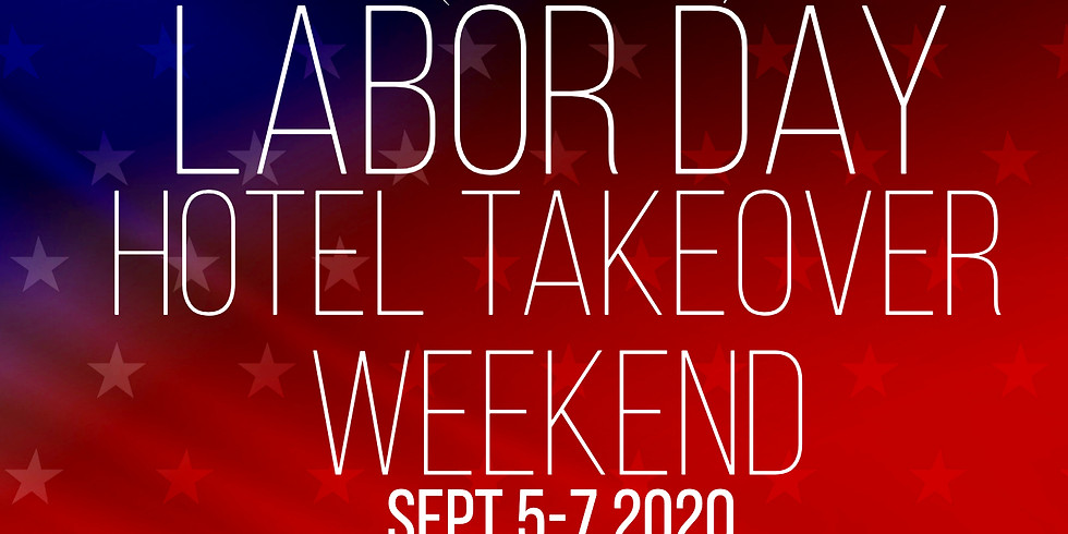 Labor Day Hotel Takeover Weekend