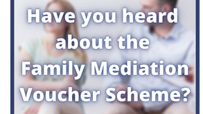 Have you heard about the Family Mediation Voucher Scheme