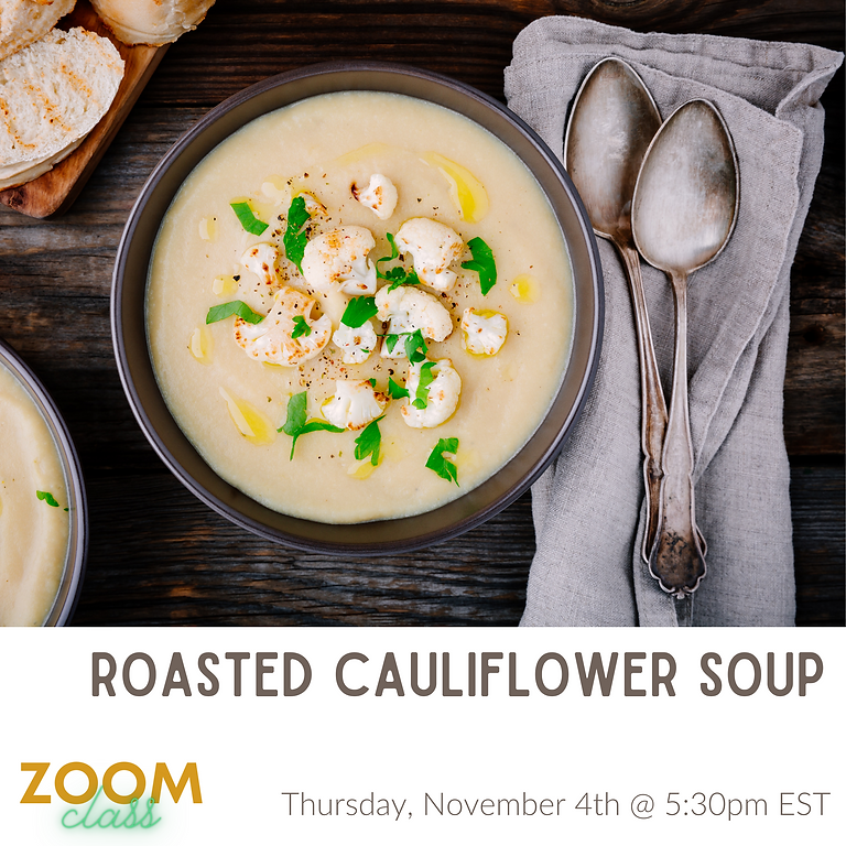 Roasted Cauliflower Soup ~ Cooking Class