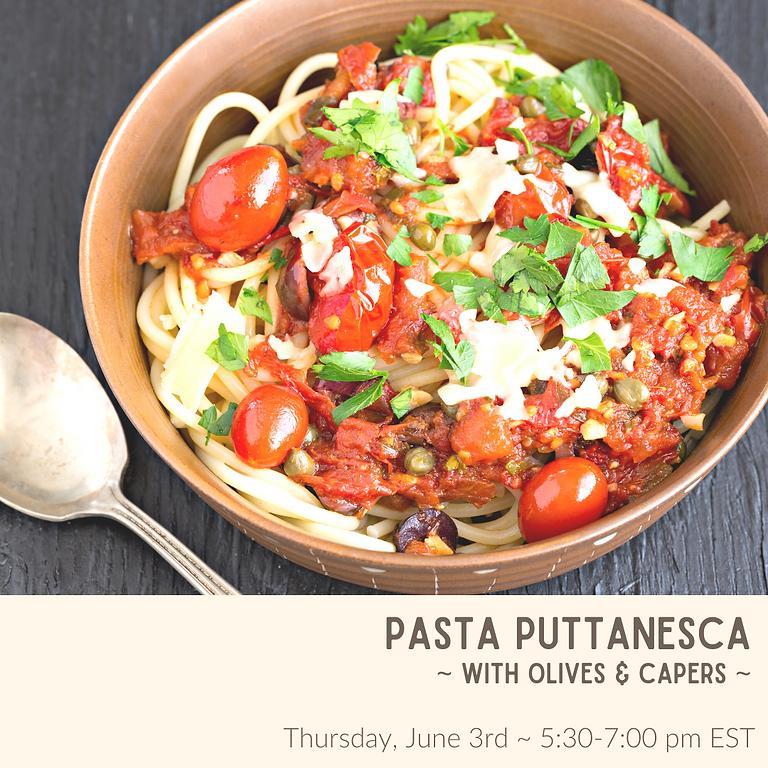 Pasta Puttanesca~ Cooking Class