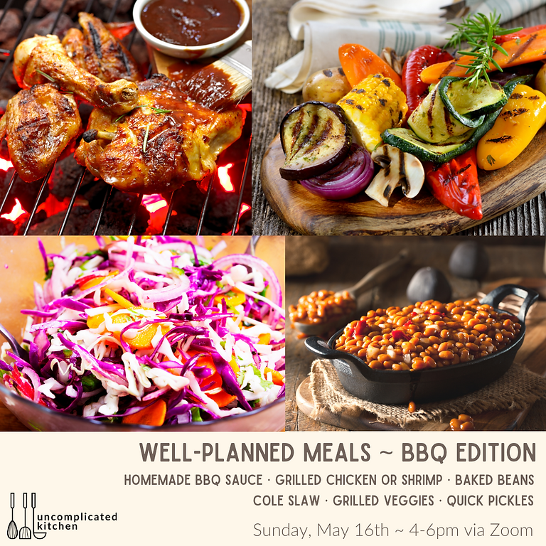 Well-Planned Meals ~ BBQ Edition~ 5/16/21