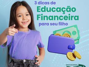 03 dicas de Educação Financeira para seu filho