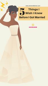 5-things-i-wish-i-knew-before-i-got-married