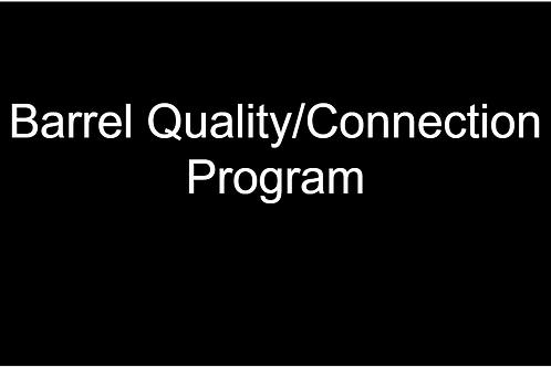 Barrel Quality/Connection Program