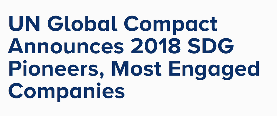UN Global Compact Announces 2018 SDG Pioneers, Most Engaged Companies