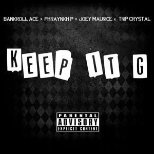 Bankreaux - Keep It G (Feat. Phraynkh P & Joey Maurice)