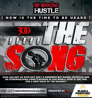 """""""The Morning Hustle"""" Show and """"300 Entertainment"""" Launch """"THE SONG"""" Contest!"""