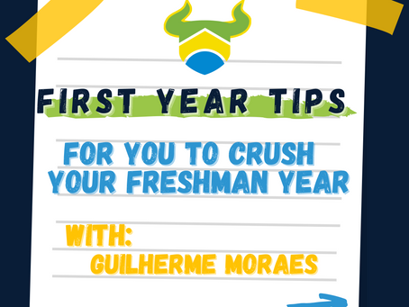 First Year Tips for You to Crush Your Freshman Year (with Guilherme Moraes)