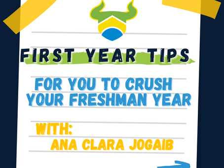 First Year Tips for You to Crush Your Freshman Year (with Ana Jogaib)