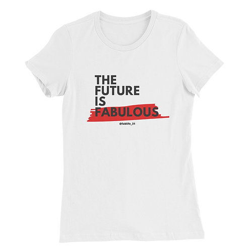 Women's Slim Fit T-Shirt - The Future is Fabulous