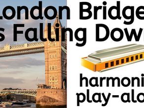 How to play 'London Bridge is Falling Down' on harmonica