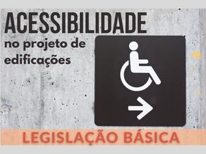 Legislação Básica - Acessibilidade
