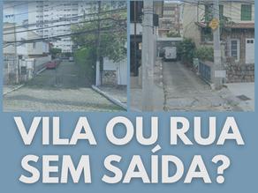 Como diferenciar vila e rua sem saída?