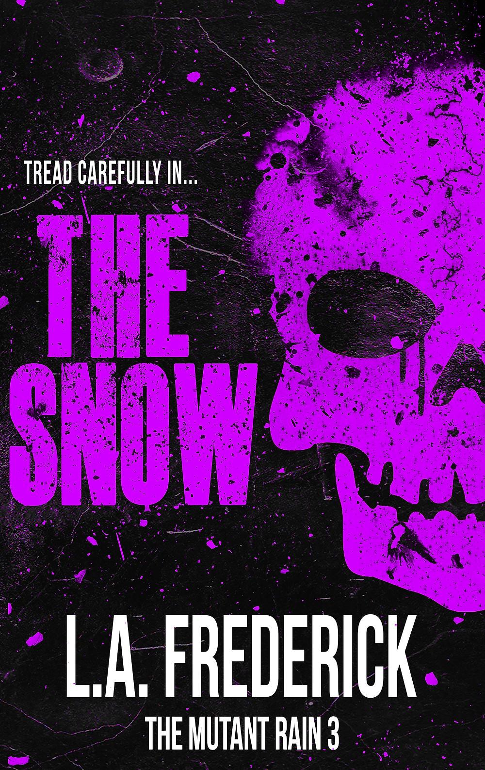 The Snow: The Mutant Rain Book 3 Cover