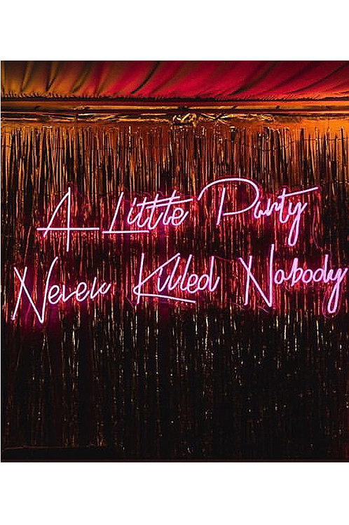 A Little Party Never Killed Nobody Neon