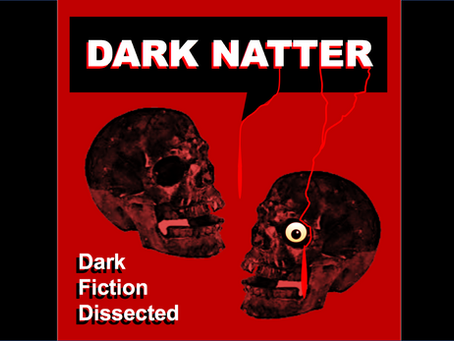 Dark Natter: Dark Fiction Dissected