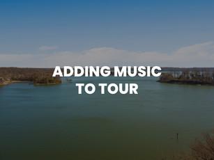 ADDING MUSIC TO TOUR