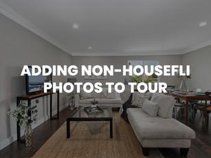 ADDING NON-HOUSEFLI PHOTOS TO TOUR