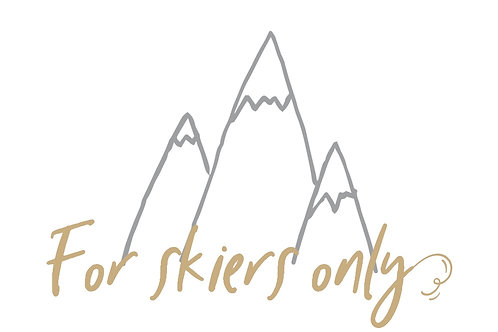 """For skiers only"""
