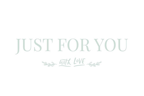 """""""Just for you"""""""
