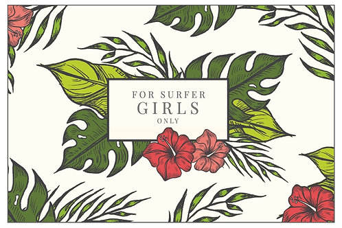 """For Surfer Girls only"""