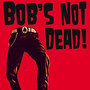 BOB'S NOT DEAD - La Puce a L'Oreille - R