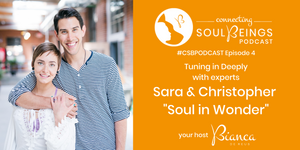 Soul in Wonder - Sara & Christopher - Connecting Soul Beings Podcast Episode 4