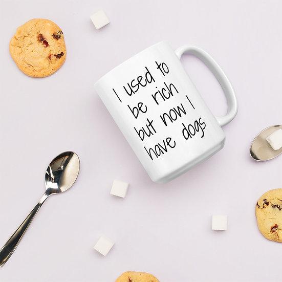 Used be Rich Dog Coffee Mug Tea Cup