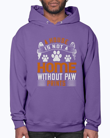 A House Is Not a Home Without Paw Prints- Dog - Hoodie
