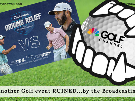 Another Golf event RUINED...by the Broadcasting