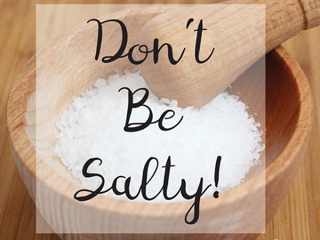 Don't be salty!