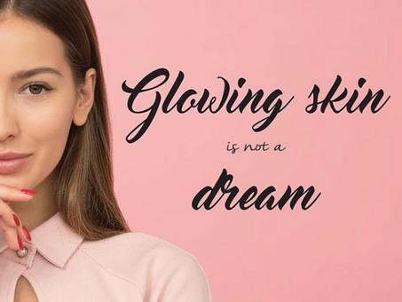 Glowing skin is not a dream