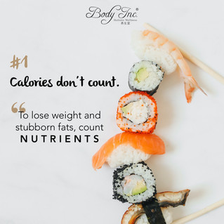 Calories don't count. To lose weight and stubborn fats, count nutrients!