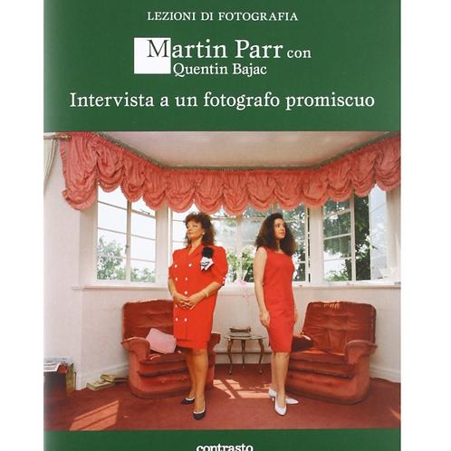 Intervista ad un fotografo promiscuo – Martin Parr con Quentin Bajac