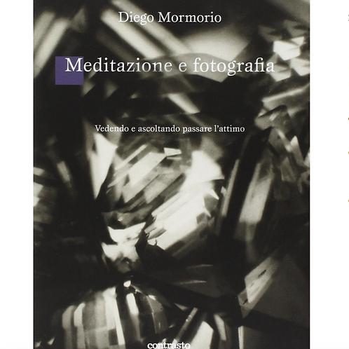 Meditazione e Fotografia – Diego Mormorio