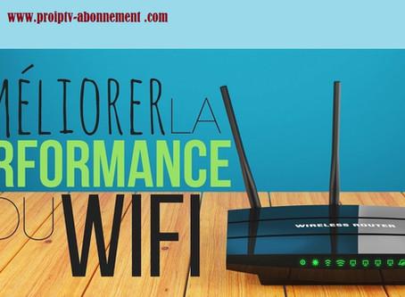 Comment obtenir une meilleure connexion Wi-Fi?