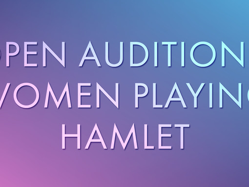 OPEN AUDITIONS: Majestic Readers' Theatre Company presents Women Playing Hamlet