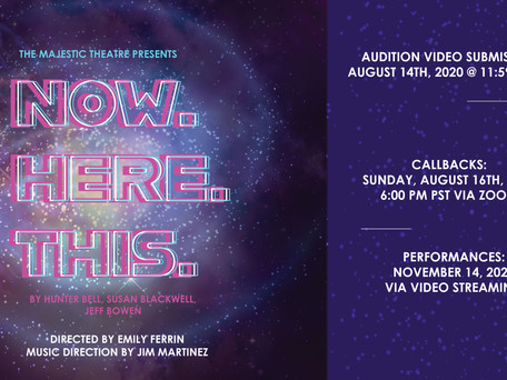 OPEN AUDITIONS: NOW. HERE. THIS. Filmed Musical