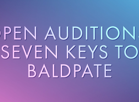 OPEN AUDITIONS: Majesticpiece Theatre presents Seven Keys to Baldpate