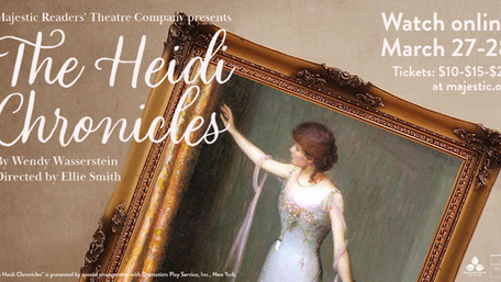 CAST LIST ANNOUNCEMENT! Majestic Readers' Theatre Company presents The Heidi Chronicles