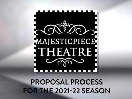 2021-2022 MAJESTICPIECE THEATRE PROPOSAL PROCESS