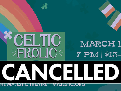 ANNOUNCEMENT: March 13 Celtic Frolic Cancelled