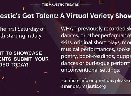 SUBMISSIONS OPEN: Majestic's Got Talent: A Virtual Variety Show!